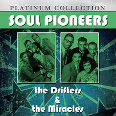 Soul Pioneers: The Drifters & The Miracles