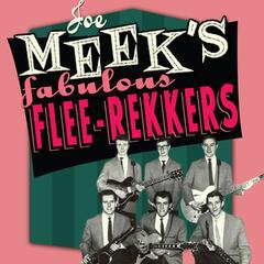 Joe Meek's Fabulous Flee-Rekkers