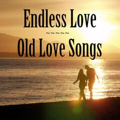 Old Love Songs: Endless Love