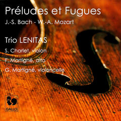 Mozart: Preludes and Fugues, K. 404a - Bach: Trio Sonata No. 6 in G Major, BWV 530