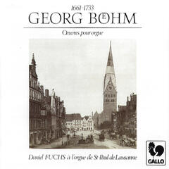 Georg Böhm: Saint-Paul Organ of Lausanne
