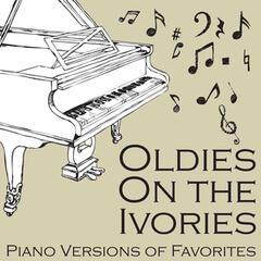 Oldies On the Ivories: Piano Versions of Favorites