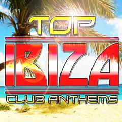 Top Ibiza Club Anthems