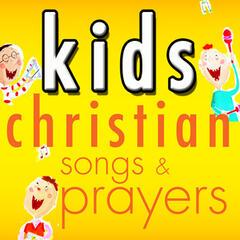 Kid's Christian Songs & Prayers