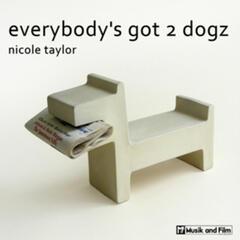 Everybody's Got 2 Dogz