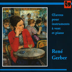 René Gerber: Oeuvres pour instruments à vent et piano (Works for Wind Instruments and Piano)