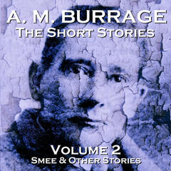 A. M. Burrage - The Short Stories - Volume 1