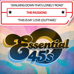 (Walking Down That) Lonely Road / This Is My Love (Outtake) [Digital 45]