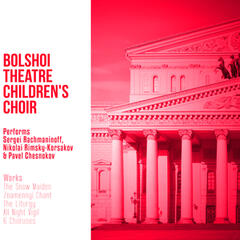 Bolshoi Theatre Children's Choir Performs Sergei Rachmaninoff, Nikolai Rimsky-Korsakov & Pavel Chesnokov