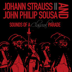 Johann Strauss II & John Philip Sousa: Sounds of a Classical Parade