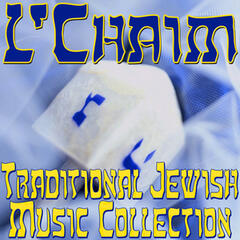 L'Chaim (Traditional Jewish Music Collection)