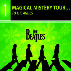 Magical Mistery Tour… To The Andes - THE BEATLES COLLECTION
