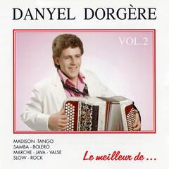 Le Meilleur De Danyel Dorgère Vol. 2