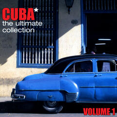 Cuba The Ultimate Collection Volume 1