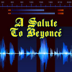 A Salute To Beyonce