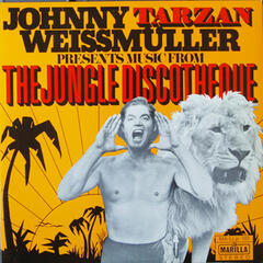 "Johnny ""Tarzan"" Weissmüller Presents Music From The Jungle Discotheque"