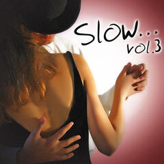 Slows Vol. 3