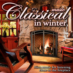 Classical Music in Winter. Nice Music for listening close to the Fireplace