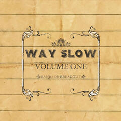 Way Slow Volume One
