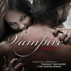 Vampire Lounge: More Music inspired by Twilight, True Blood & The Vampire Diaries for Halloween or Anytime