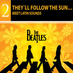 They'll Follow The Sun… Bealtles Meet Latin Sounds - THE BEATLES COLLECTION