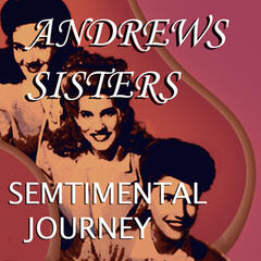 The Andrews Sisters / Sentimental Journey