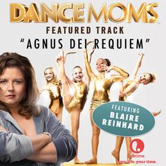 """Agnus Dei Requiem (From """"Dance Moms"""") - Single"""