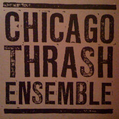 Chicago Thrash Ensemble EP