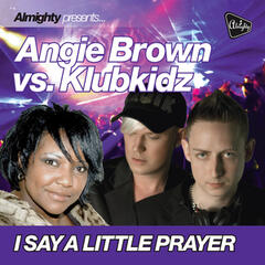 Almighty Presents: I Say A Little Prayer