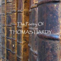 Thomas Hardy - The Poetry