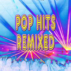 Pop Hits Remixed (60 Minutes of Non-Stop Workout Music)