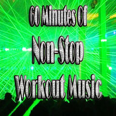 Dance Hits Remixed (60 Minutes of Non-Stop Workout Music)