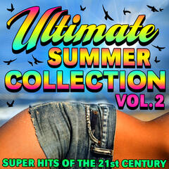Ultimate Summer Collection - Super Hits of the 21st Century - Volume 2