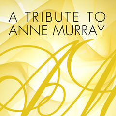 A Tribute To Anne Murray