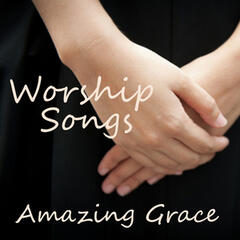 Worship - Worship Songs - Amazing Grace