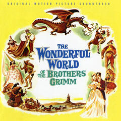 The Wonderful World Of The Brothers Grimm (Original 1962 Motion Picture Soundtrack)