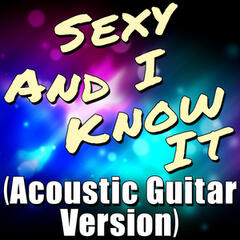 Sexy and I Know It (Acoustic Guitar Version)