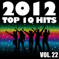 2012 Top 10 Hits, Vol. 22