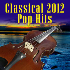 Classical 2012 Pop Hits