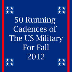 50 Running Cadences of the U.S. Military for Fall 2012