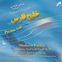 Persian Gulf:Symphony No.9 in D minor Op.72