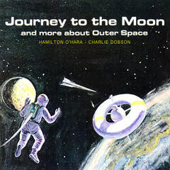 Journey to the Moon and More About Outer Space