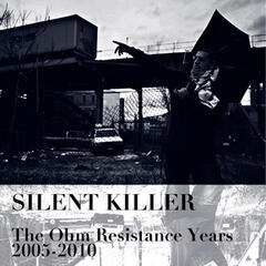 The Ohm Resistance Years 2005-2010