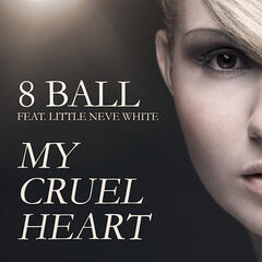 My Cruel Heart Feat. Little Neve White