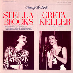 Diverse Songs and Moods of the 1940's: Stella Brooks and Greta Keller