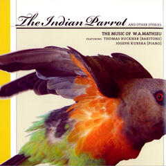 The Indian Parrot - The Music Of W.A. Mathieu