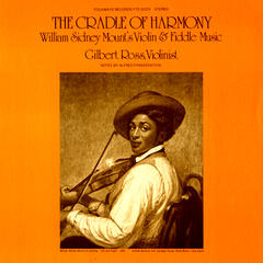 The Cradle of Harmony: William Sydney Mount's Violin and Fiddle Music