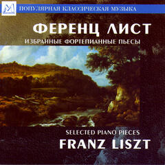 Franz Liszt: Selected Piano Pieces