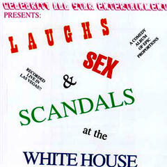 Laughs, Sex and Scandals at the White House