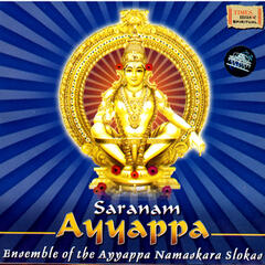 Saranam Ayyappa (Ensemble Of The Ayyappa Namaskara Slokas)